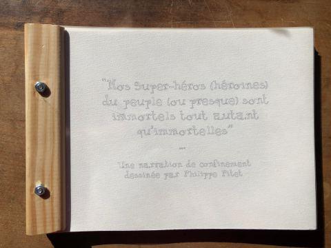 """Couverture de """"Nos super-héros (héroïnes) du peuple (ou presque) sont immortels tout autant qu'immortelles"""", livre d'artiste de Philippe Pitet Artiste Plasticien"""